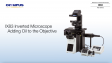 IX83 Inverted Microscope: Adding Oil to the Objective